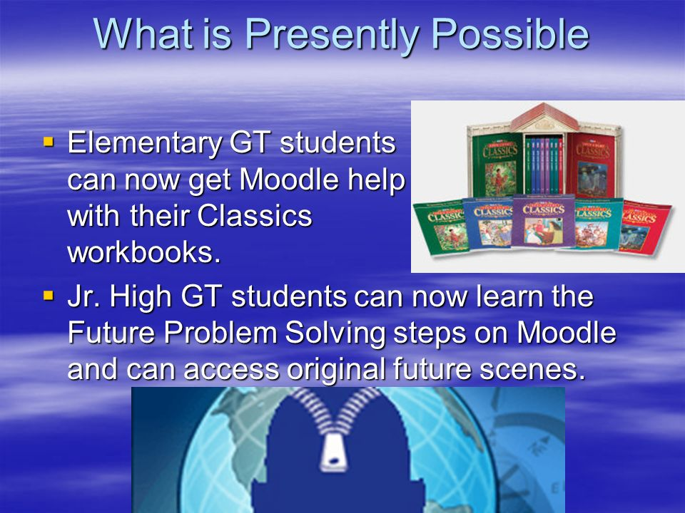 What is Presently Possible Elementary GT students can now get Moodle help with their Classics workbooks.
