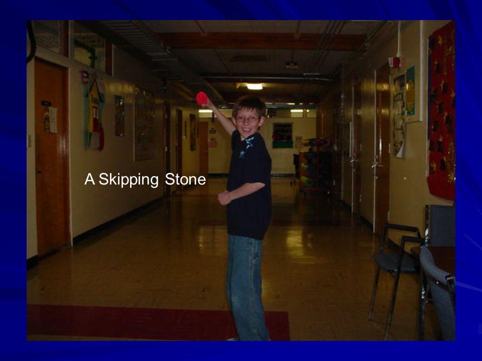 A Skipping Stone