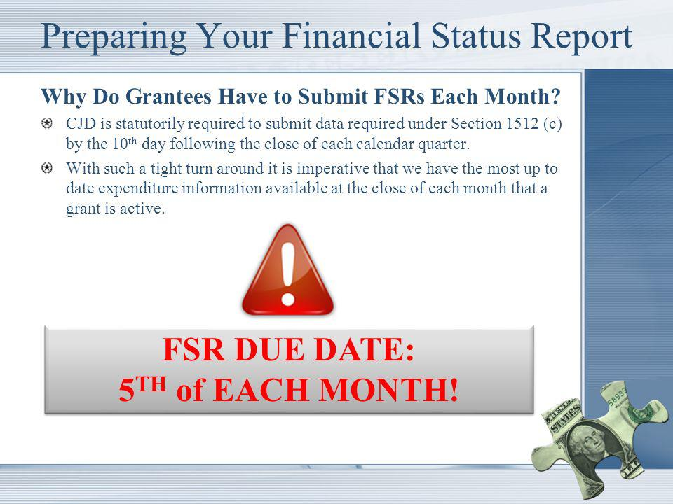 Preparing Your Financial Status Report What is New or Different on the CJD FSRs for ARRA Grantees.