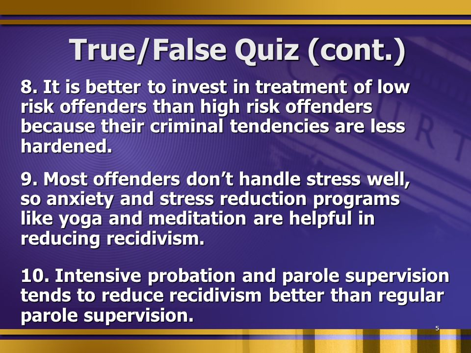 5 True/False Quiz (cont.) 8.