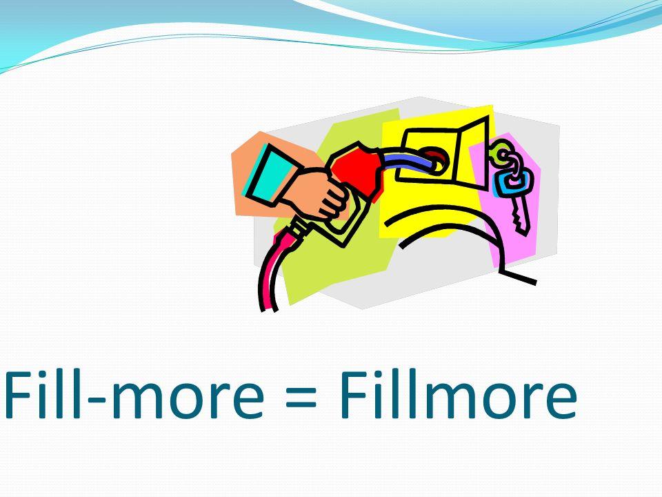 Fill-more = Fillmore