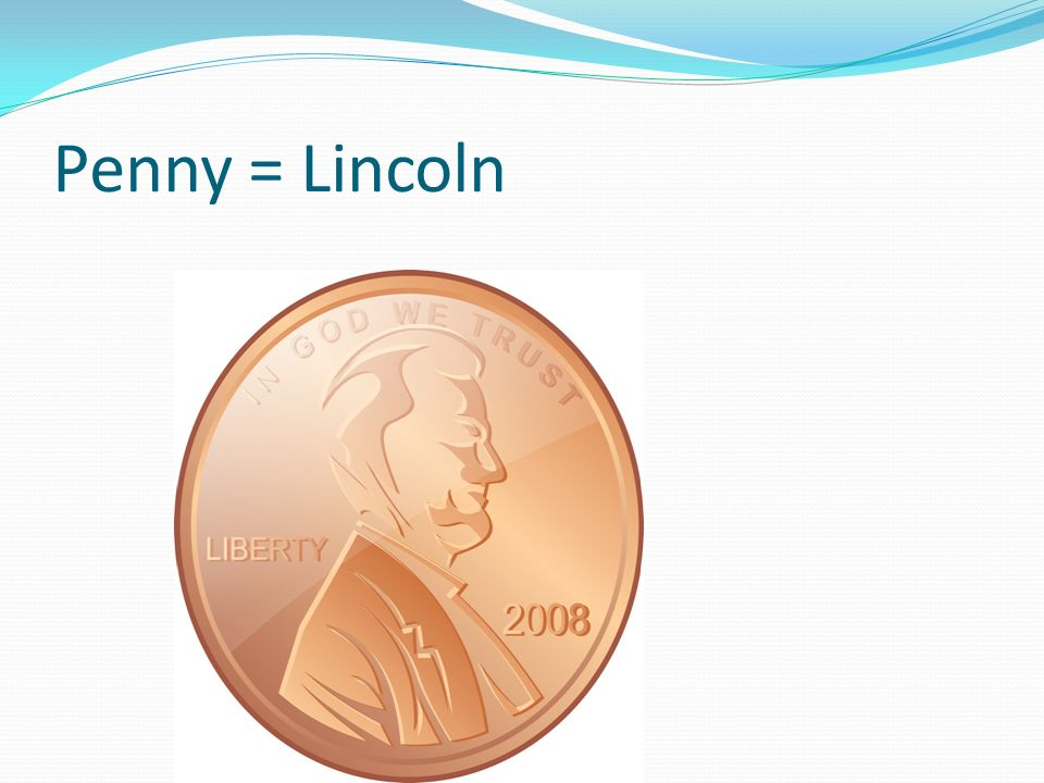 Penny = Lincoln