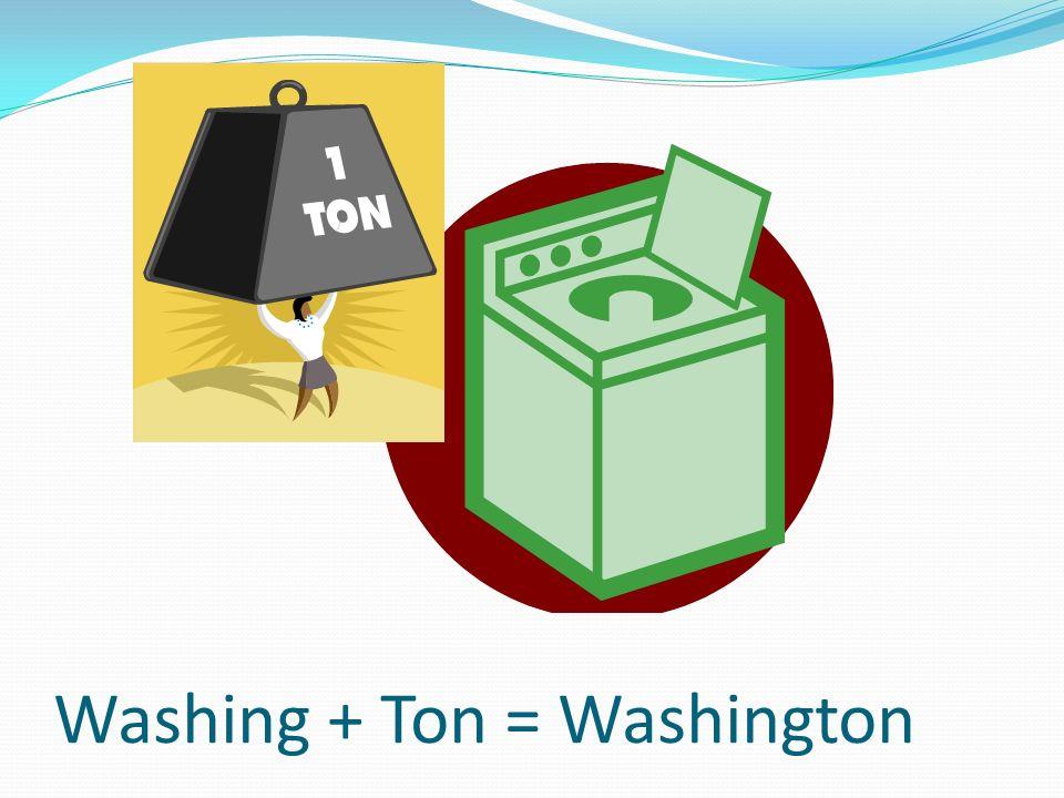 Washing + Ton = Washington