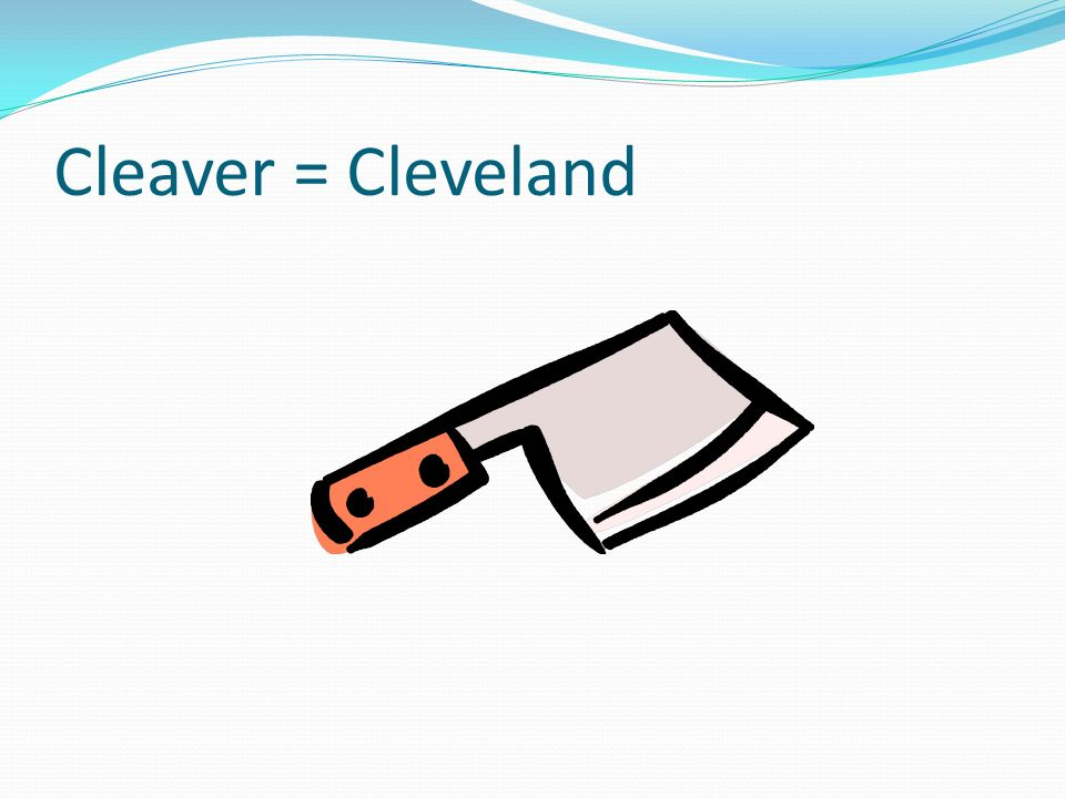 Cleaver = Cleveland