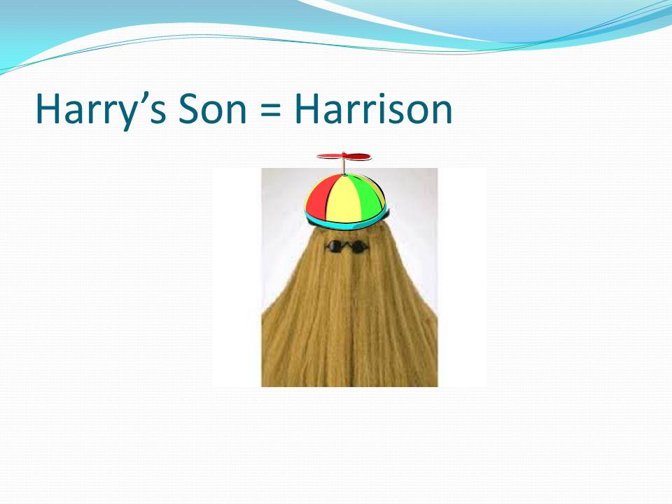 Harrys Son = Harrison