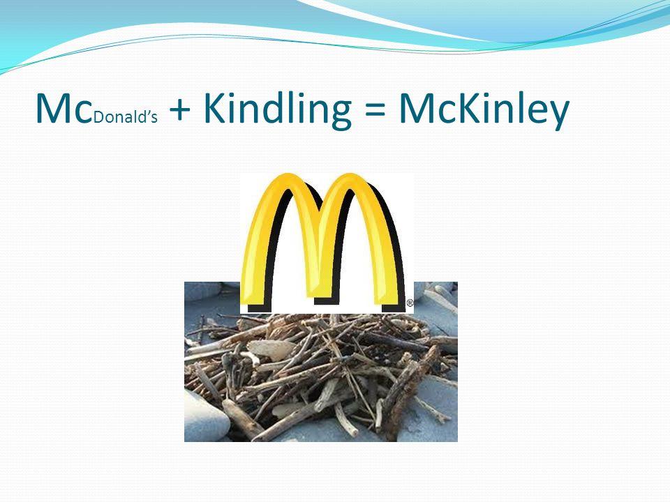 Mc Donalds + Kindling = McKinley