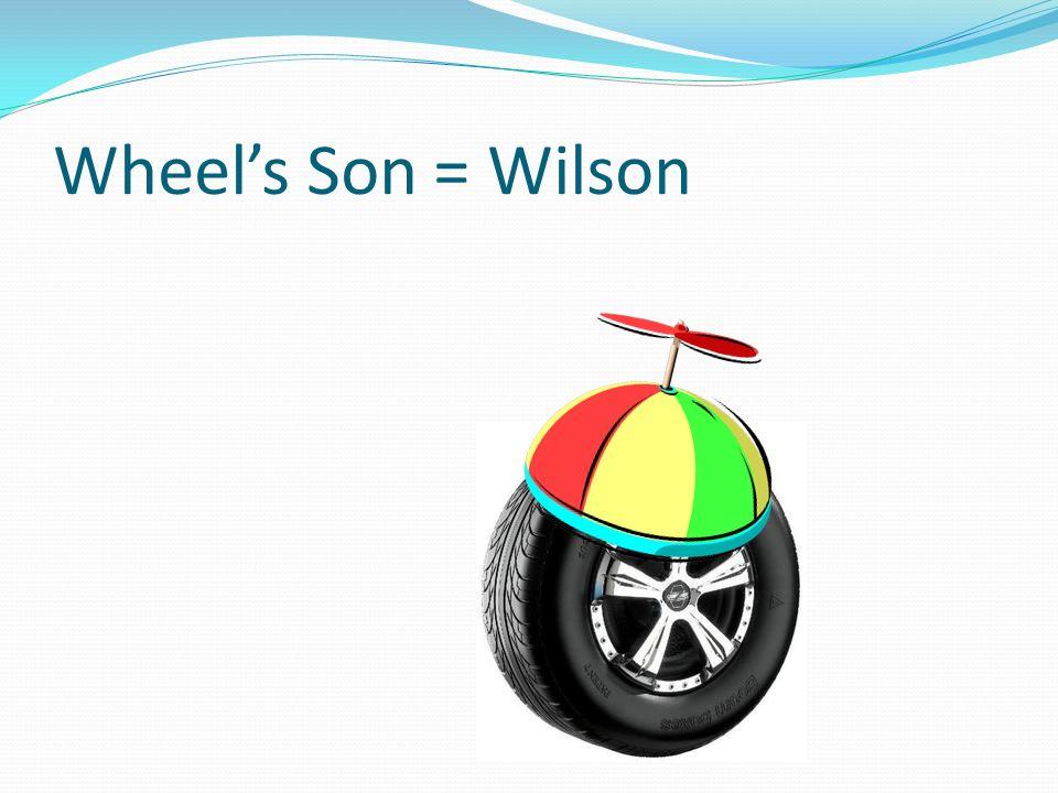 Wheels Son = Wilson