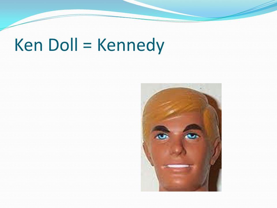 Ken Doll = Kennedy