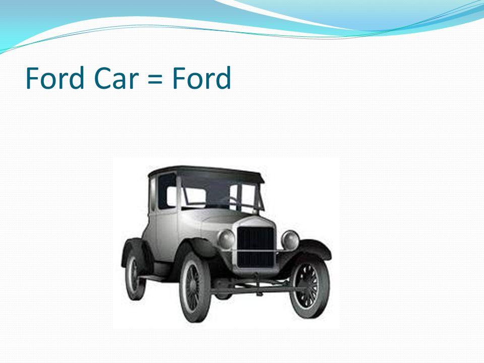 Ford Car = Ford