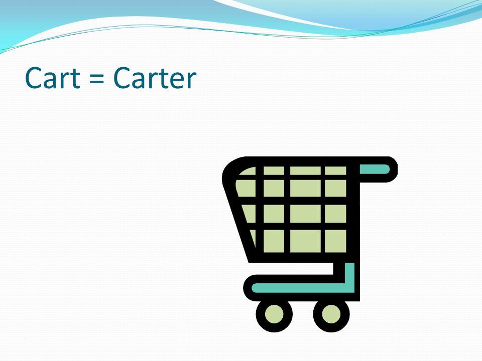 Cart = Carter