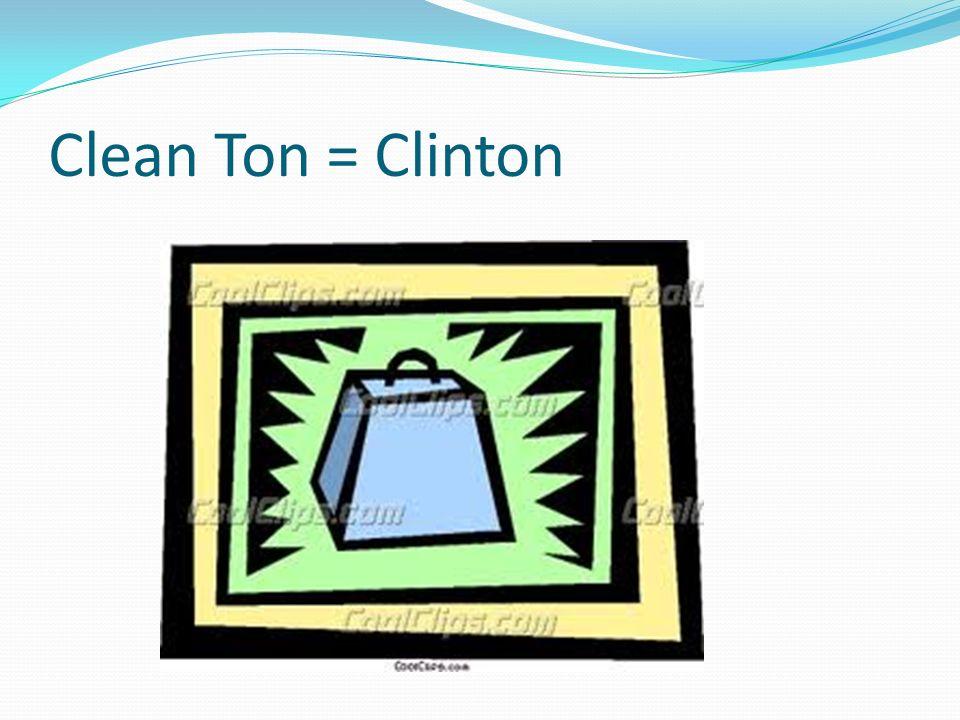 Clean Ton = Clinton