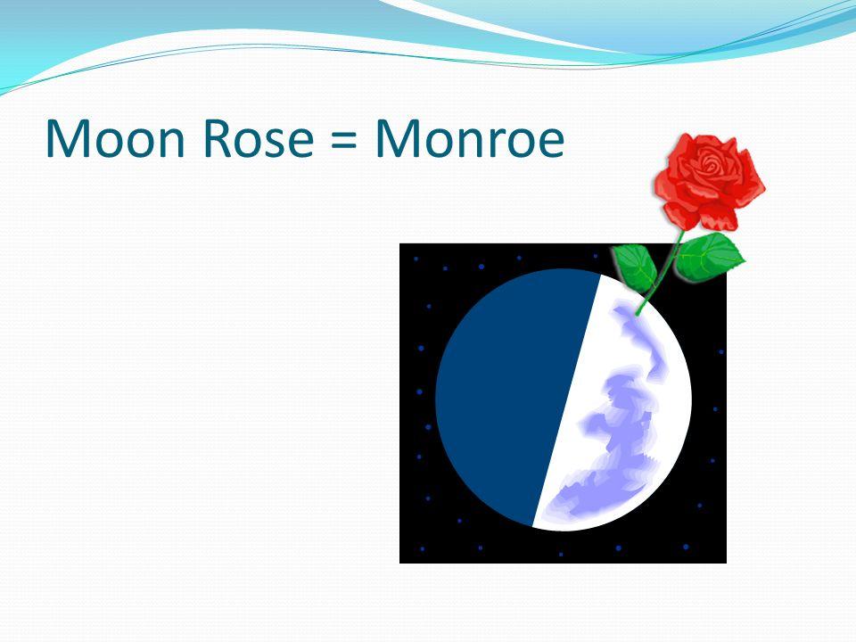Moon Rose = Monroe