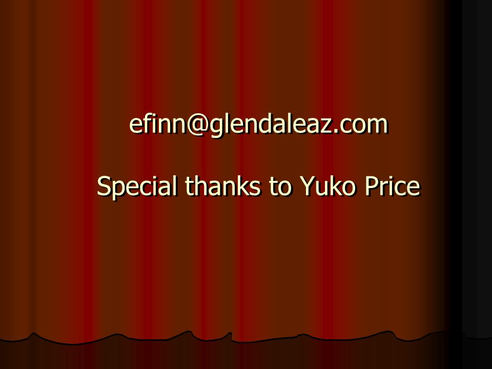 efinn@glendaleaz.com Special thanks to Yuko Price