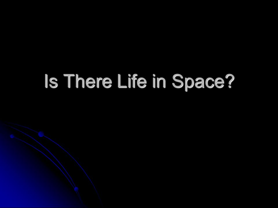 Is There Life in Space?