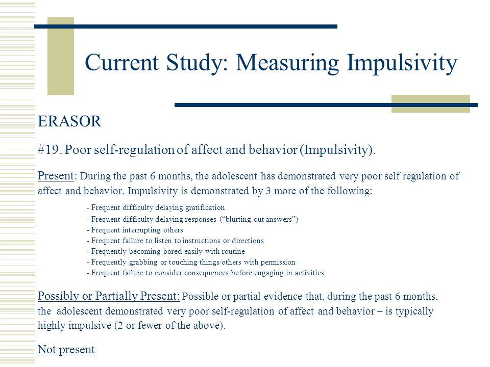 Current Study: Measuring Impulsivity ERASOR #19.