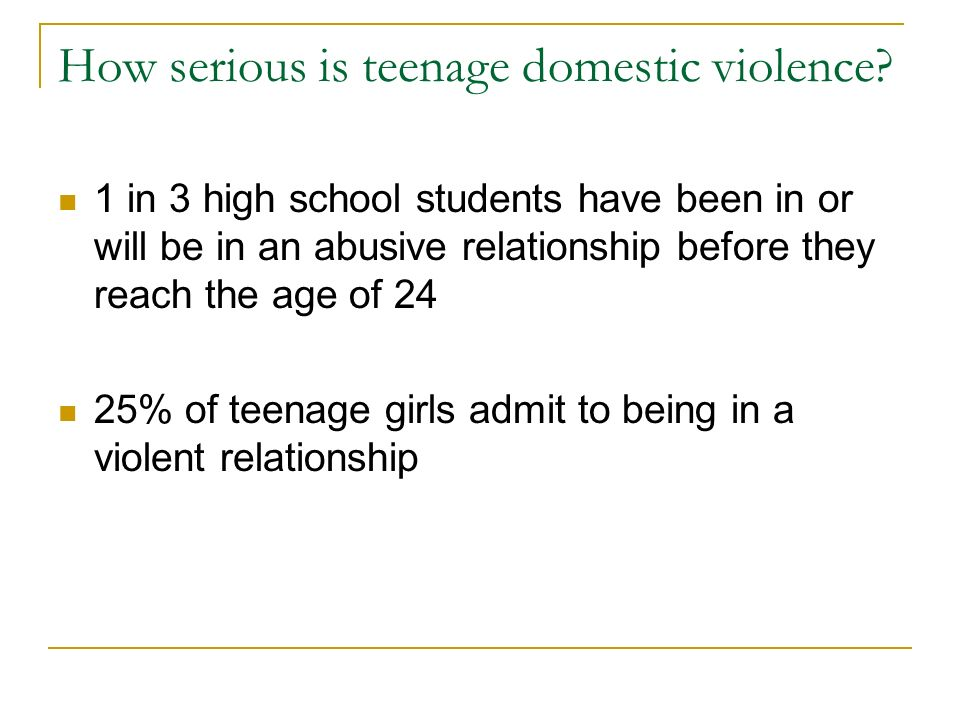 How serious is teenage domestic violence.