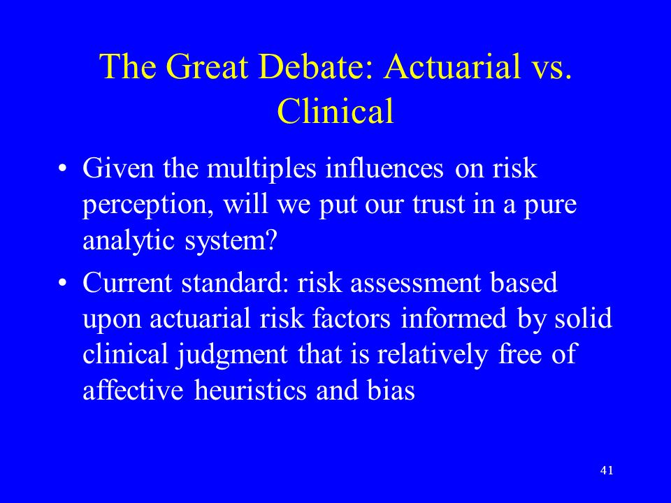 41 The Great Debate: Actuarial vs.