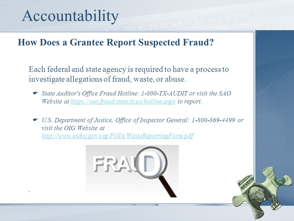 Accountability How Does a Grantee Report Suspected Fraud.