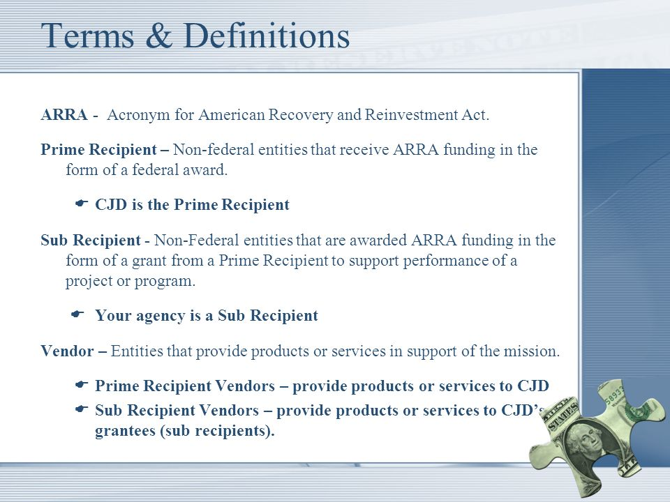 Terms & Definitions ARRA - Acronym for American Recovery and Reinvestment Act.