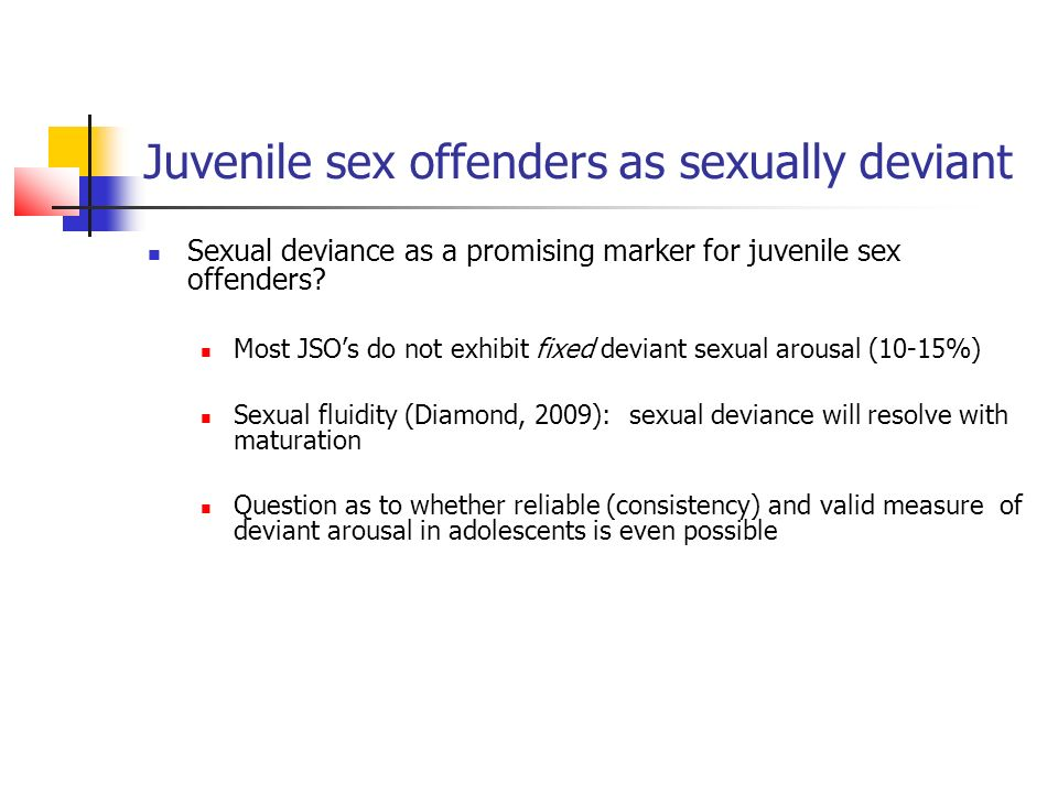 Juvenile sex offenders as sexually deviant Sexual deviance as a promising marker for juvenile sex offenders.
