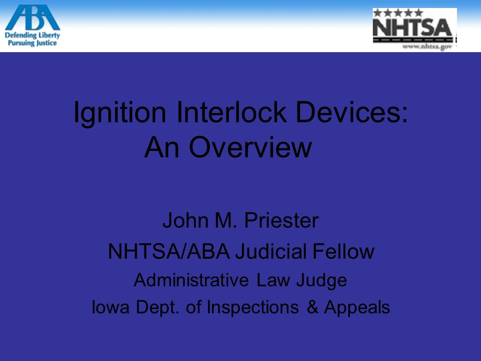 Ignition Interlock Devices: An Overview John M.