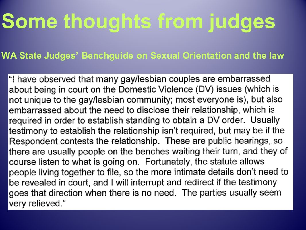 Some thoughts from judges WA State Judges Benchguide on Sexual Orientation and the law