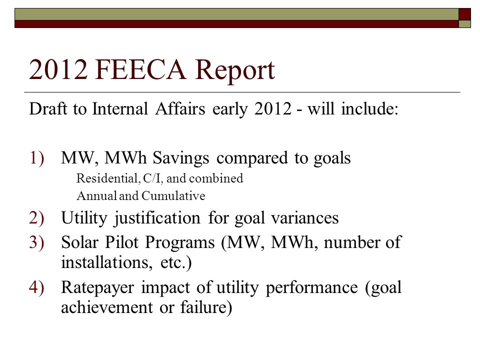 2012 FEECA Report Draft Report will also contain recommendations for next steps.
