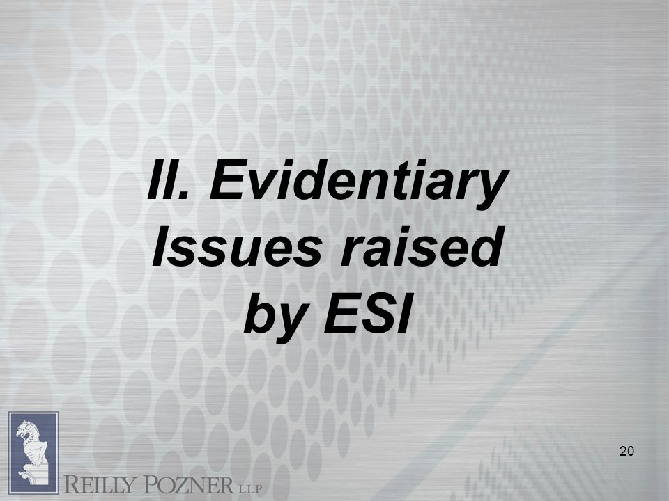 II. Evidentiary Issues raised by ESI 20