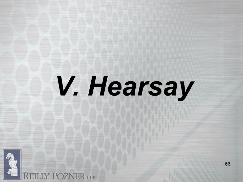 V. Hearsay 66