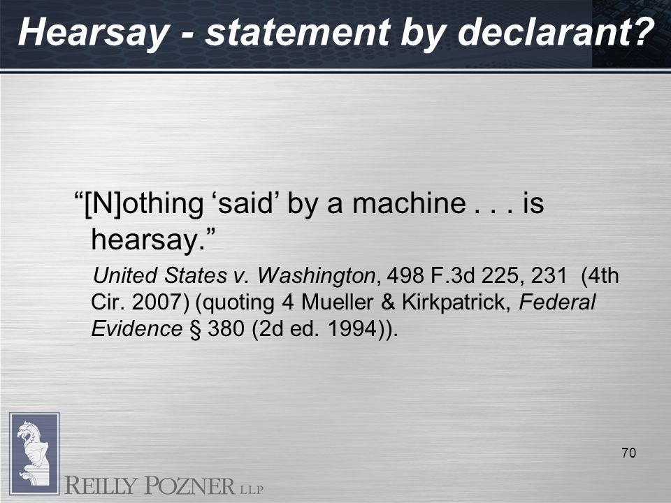 [N]othing said by a machine... is hearsay. United States v.