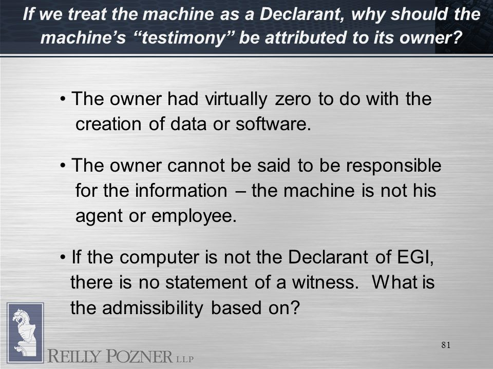 81 The owner had virtually zero to do with the creation of data or software.