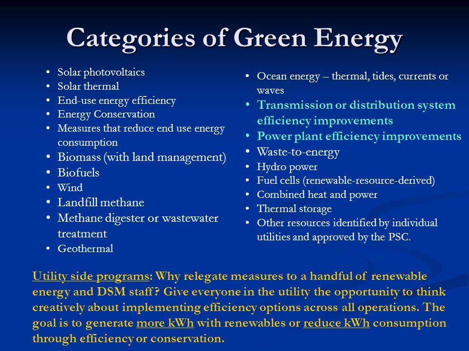 Categories of Green Energy Utility side programs: Why relegate measures to a handful of renewable energy and DSM staff.