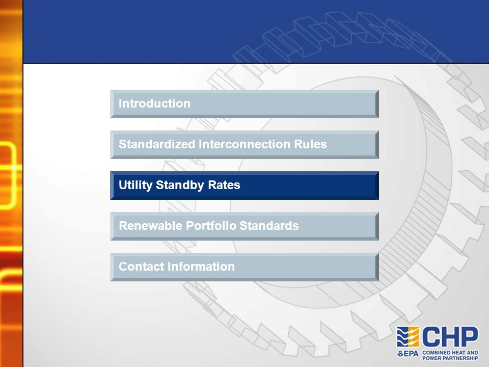 Introduction Standardized Interconnection Rules Utility Standby Rates Contact Information Renewable Portfolio Standards