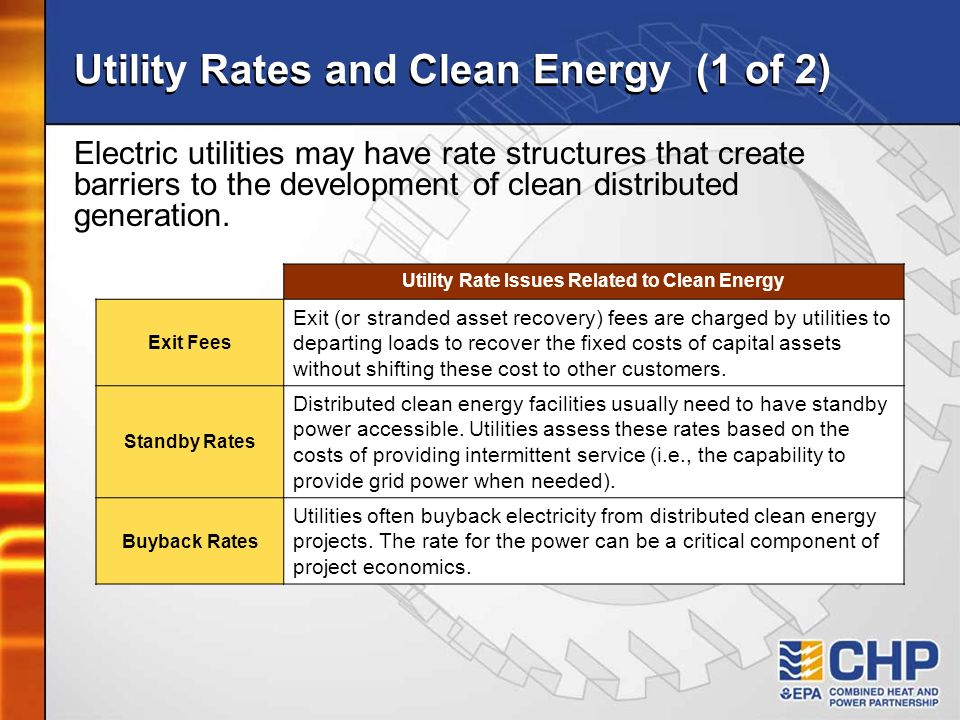 Utility Rates and Clean Energy (1 of 2) Utility Rate Issues Related to Clean Energy Exit Fees Exit (or stranded asset recovery) fees are charged by ut