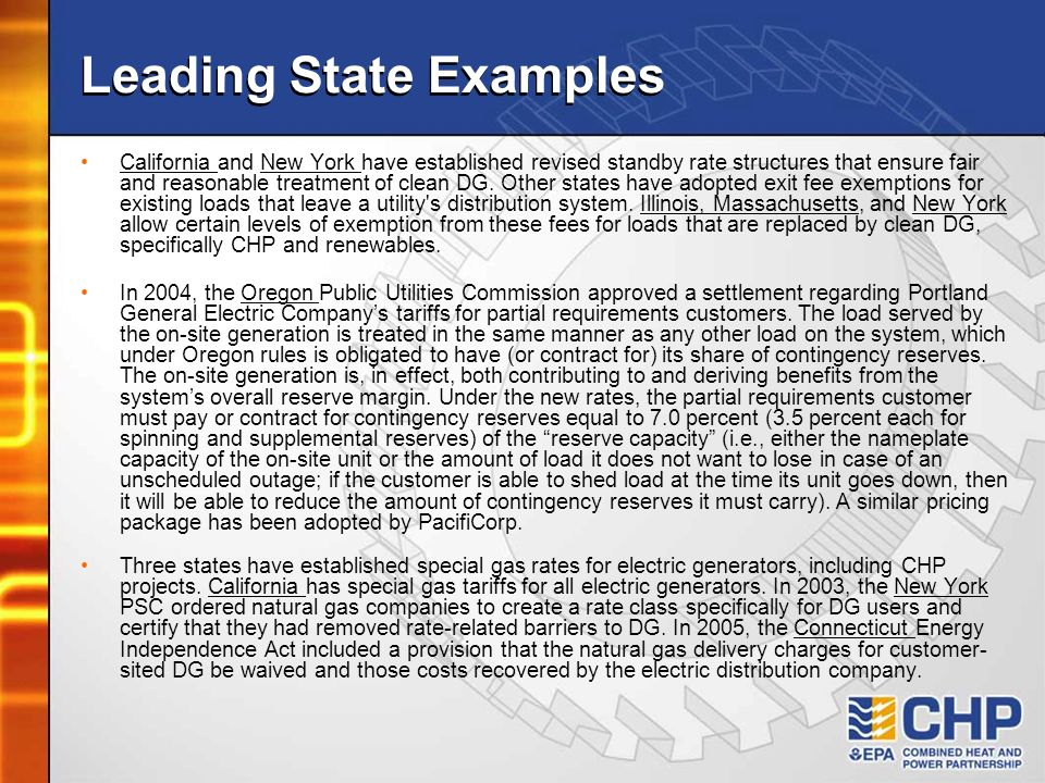 Leading State Examples California and New York have established revised standby rate structures that ensure fair and reasonable treatment of clean DG.