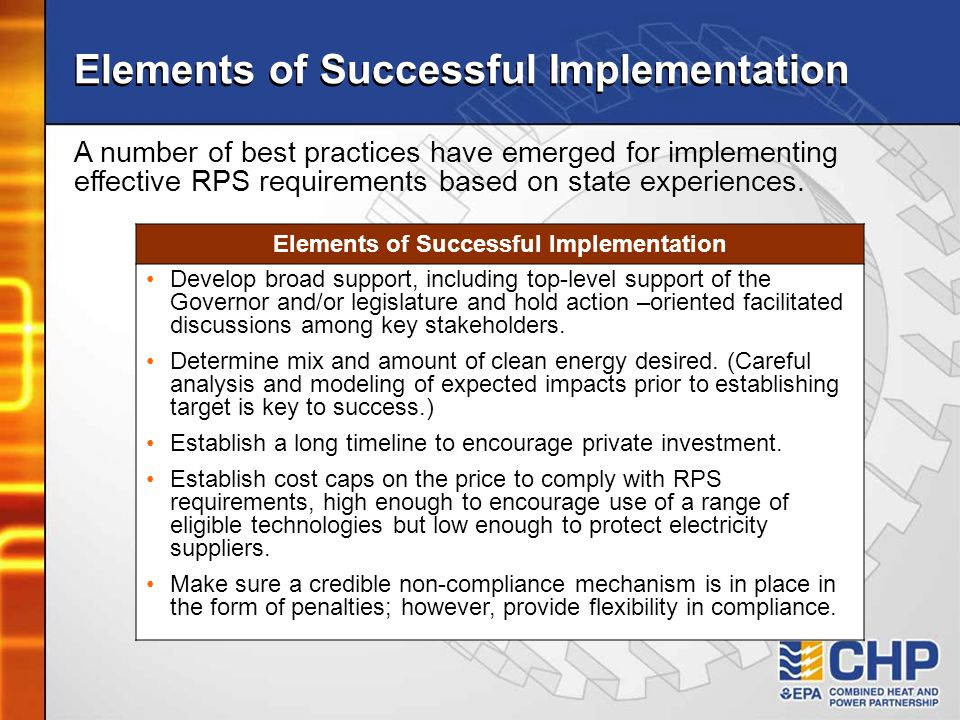 Elements of Successful Implementation A number of best practices have emerged for implementing effective RPS requirements based on state experiences.