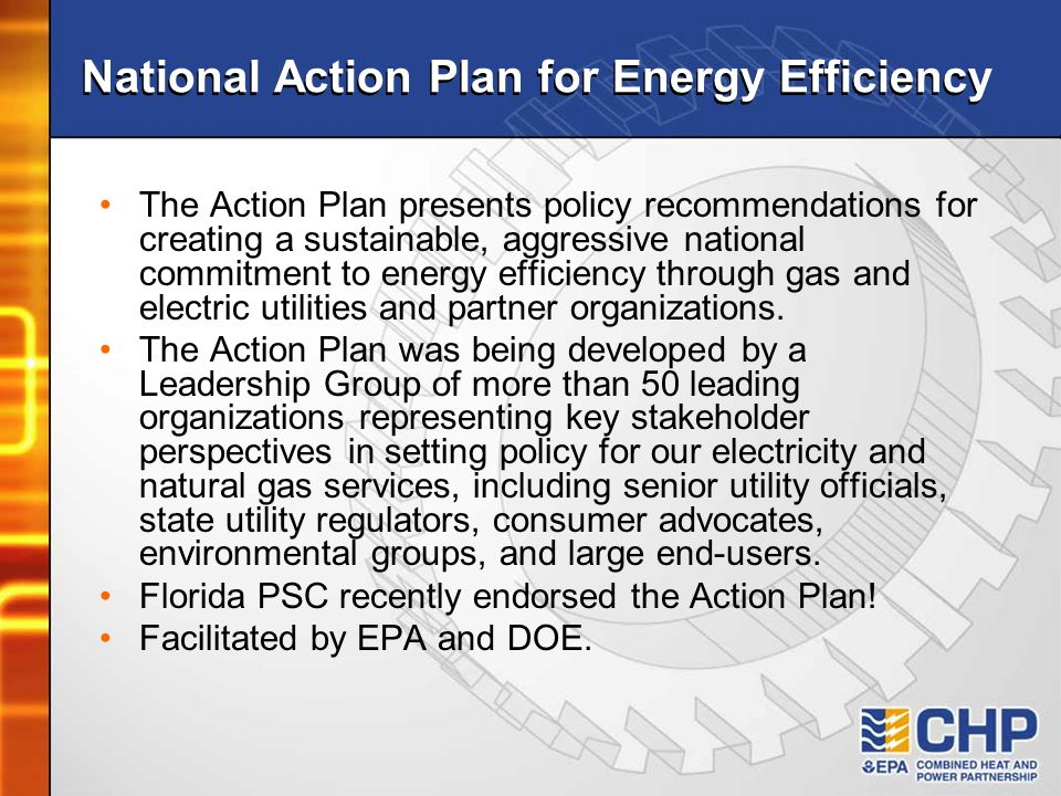 National Action Plan for Energy Efficiency The Action Plan presents policy recommendations for creating a sustainable, aggressive national commitment