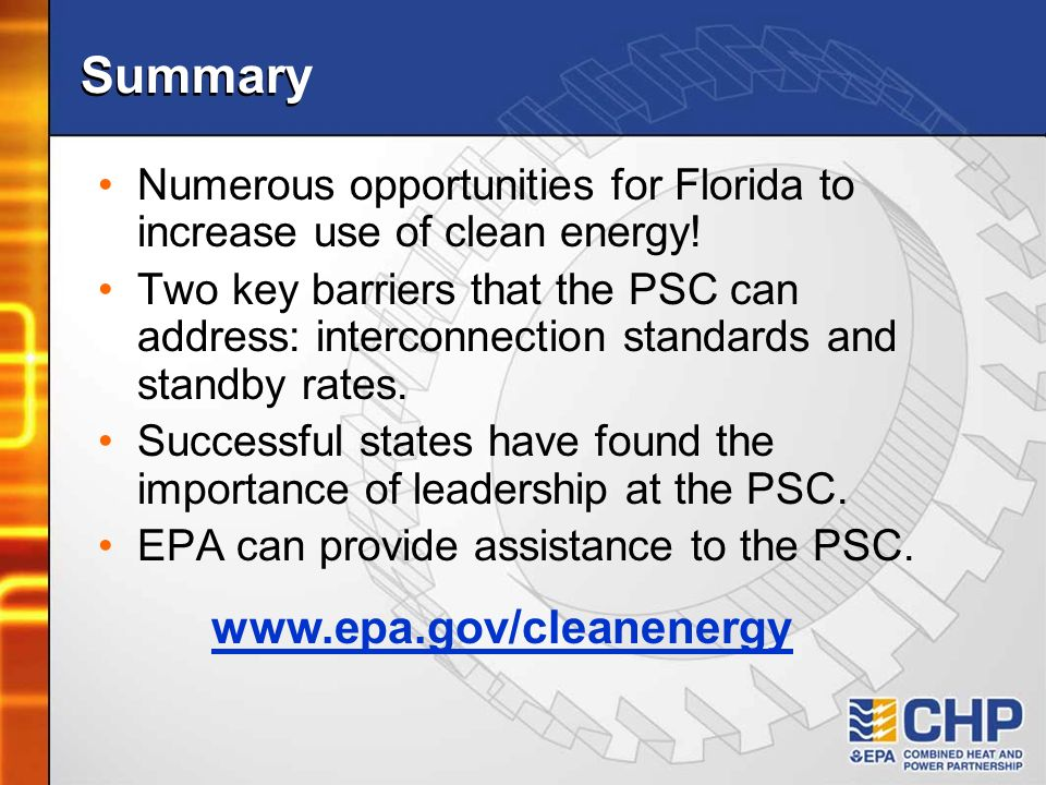 Summary Numerous opportunities for Florida to increase use of clean energy! Two key barriers that the PSC can address: interconnection standards and s