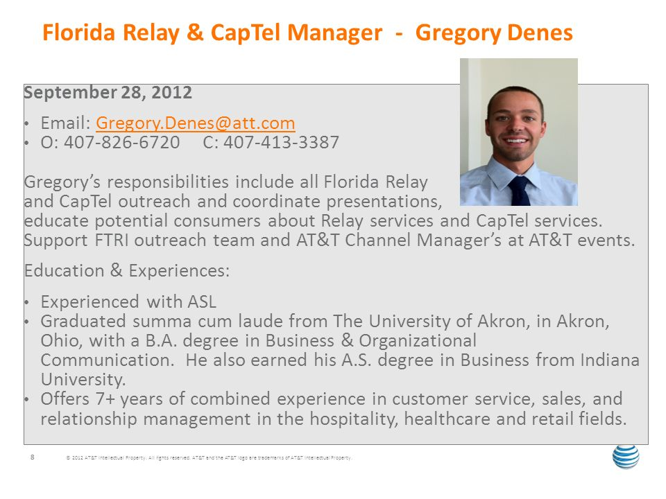 Florida Relay & CapTel Manager - Gregory Denes © 2012 AT&T Intellectual Property. All rights reserved. AT&T and the AT&T logo are trademarks of AT&T I