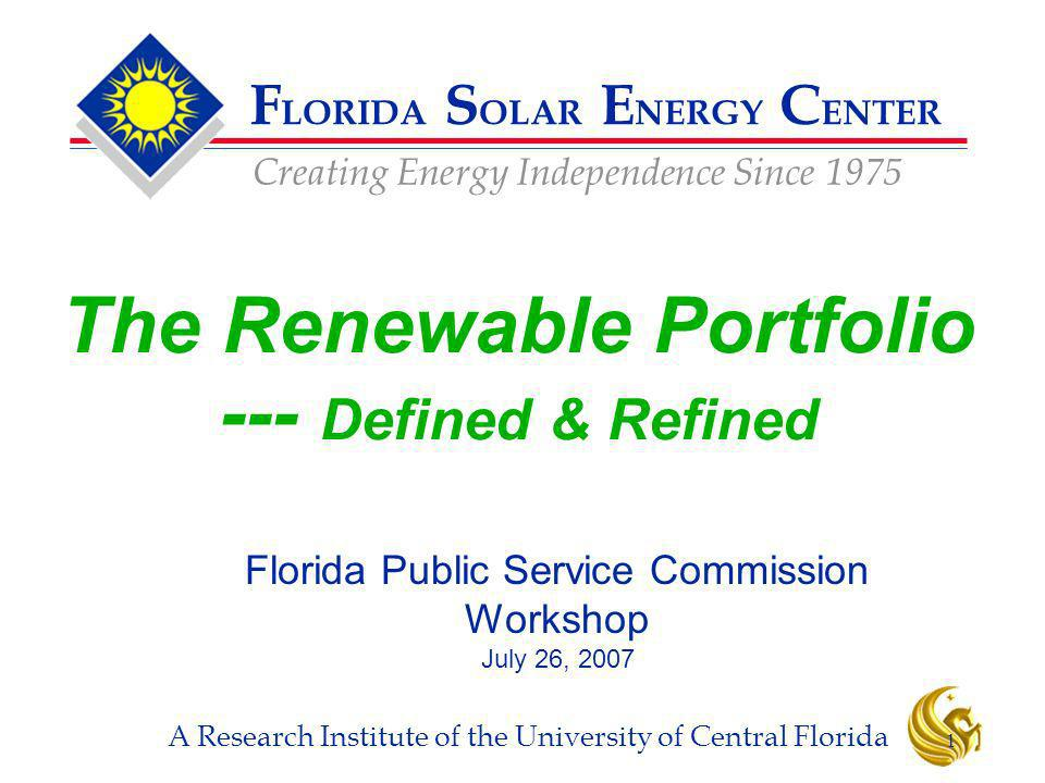 F LORIDA S OLAR E NERGY C ENTER Creating Energy Independence Since 1975 A Research Institute of the University of Central Florida 1 The Renewable Port