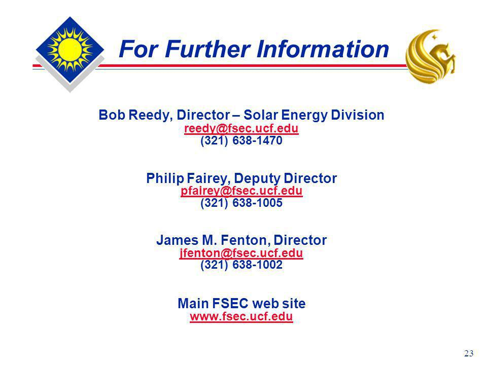 23 For Further Information Bob Reedy, Director – Solar Energy Division reedy@fsec.ucf.edu (321) 638-1470 Philip Fairey, Deputy Director pfairey@fsec.u
