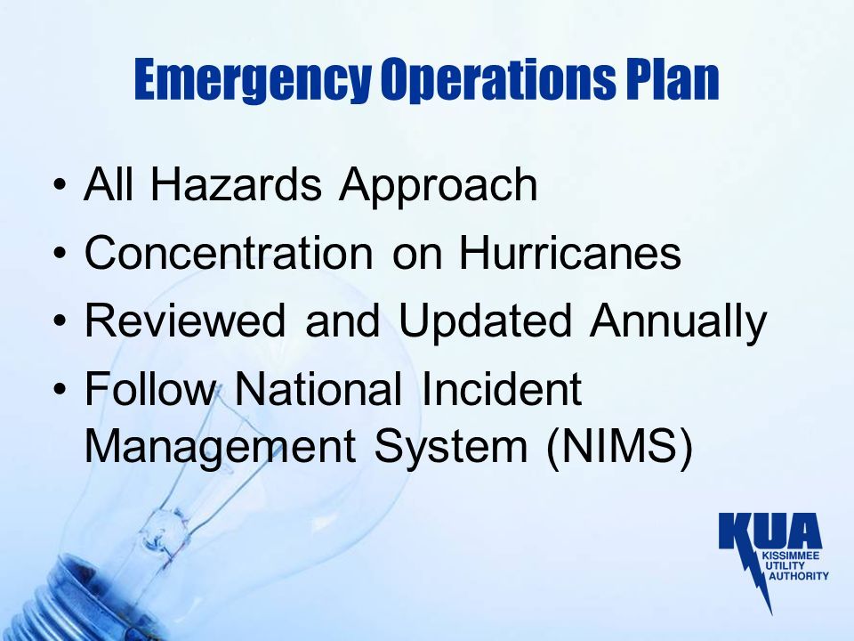Emergency Operations Plan All Hazards Approach Concentration on Hurricanes Reviewed and Updated Annually Follow National Incident Management System (NIMS)