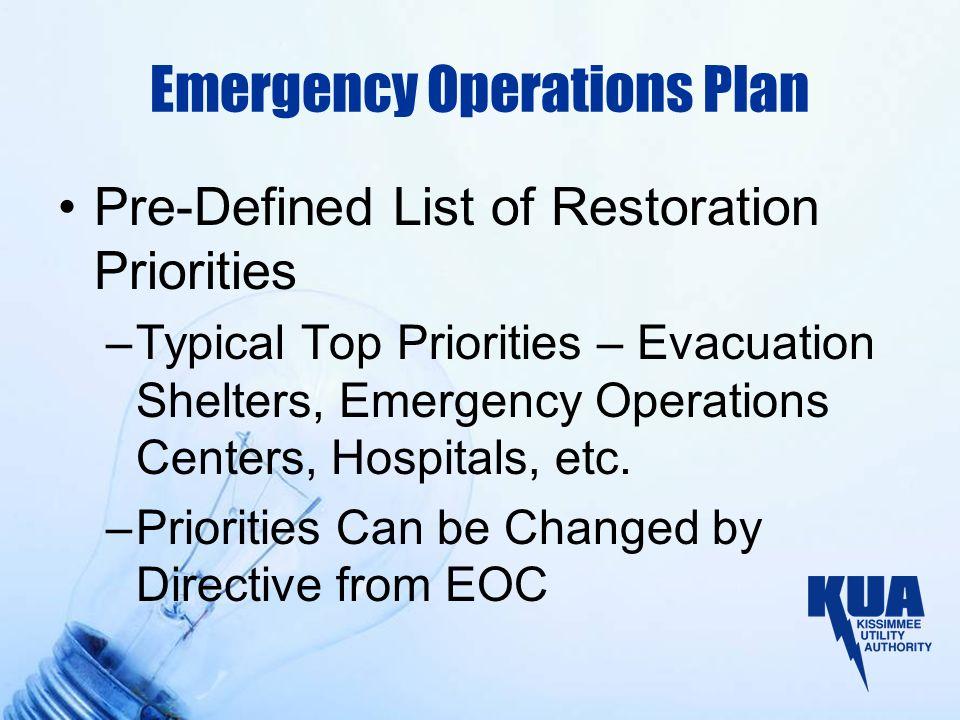 Emergency Operations Plan Pre-Defined List of Restoration Priorities –Typical Top Priorities – Evacuation Shelters, Emergency Operations Centers, Hosp