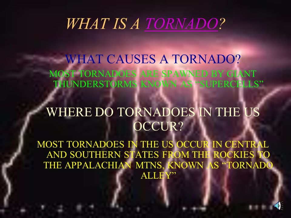 How Does Mother Nature Show Her Fury? Thunderstorms –Floods –Hail –Wind –Lightning –Tornadoes Hurricane/Typhoon/Cyclone Dust Storms Blizzards
