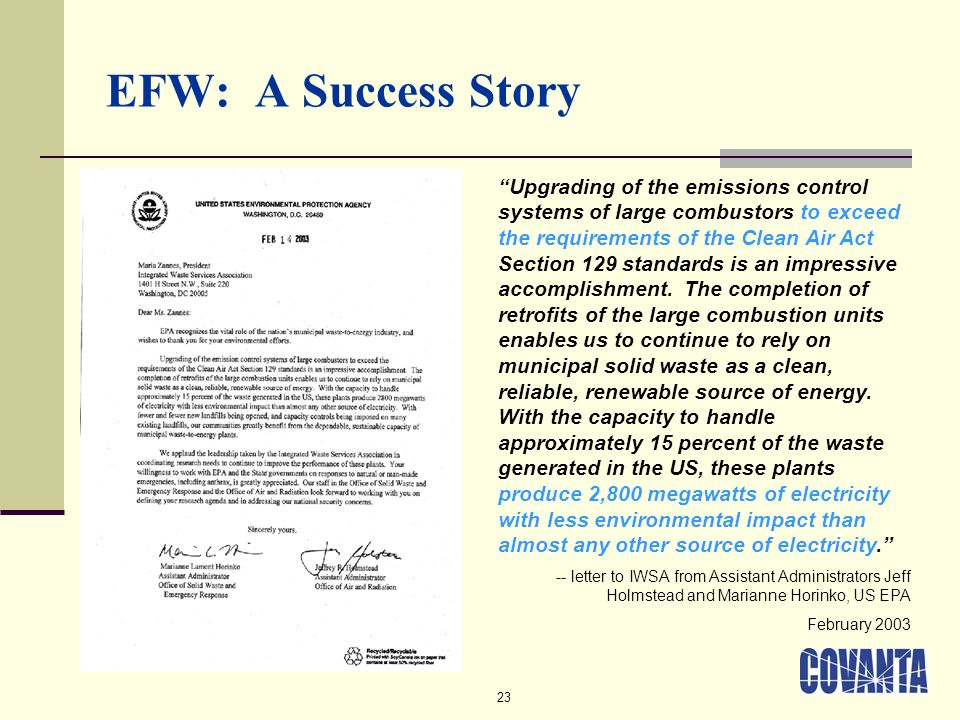 23 EFW: A Success Story Upgrading of the emissions control systems of large combustors to exceed the requirements of the Clean Air Act Section 129 sta