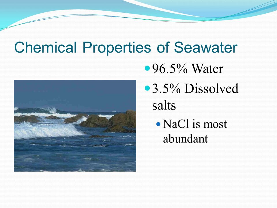 Salinity Measure of the amount of dissolved salts in seawater Expressed in ppt (Parts per thousand) 35 ppt