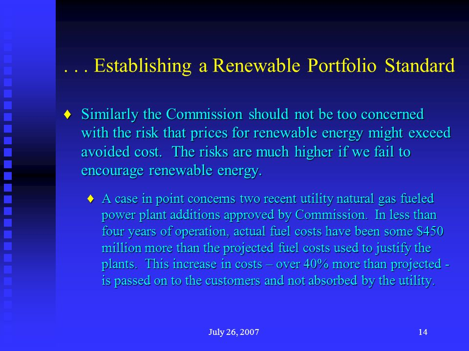 ... Establishing a Renewable Portfolio Standard Similarly the Commission should not be too concerned with the risk that prices for renewable energy mi