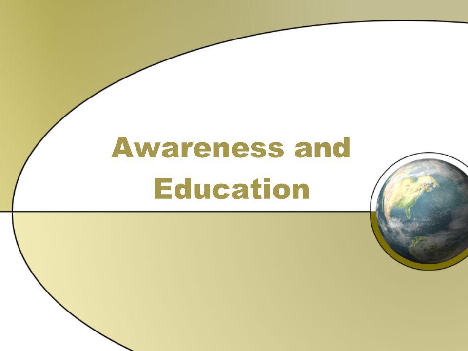 Awareness and Education