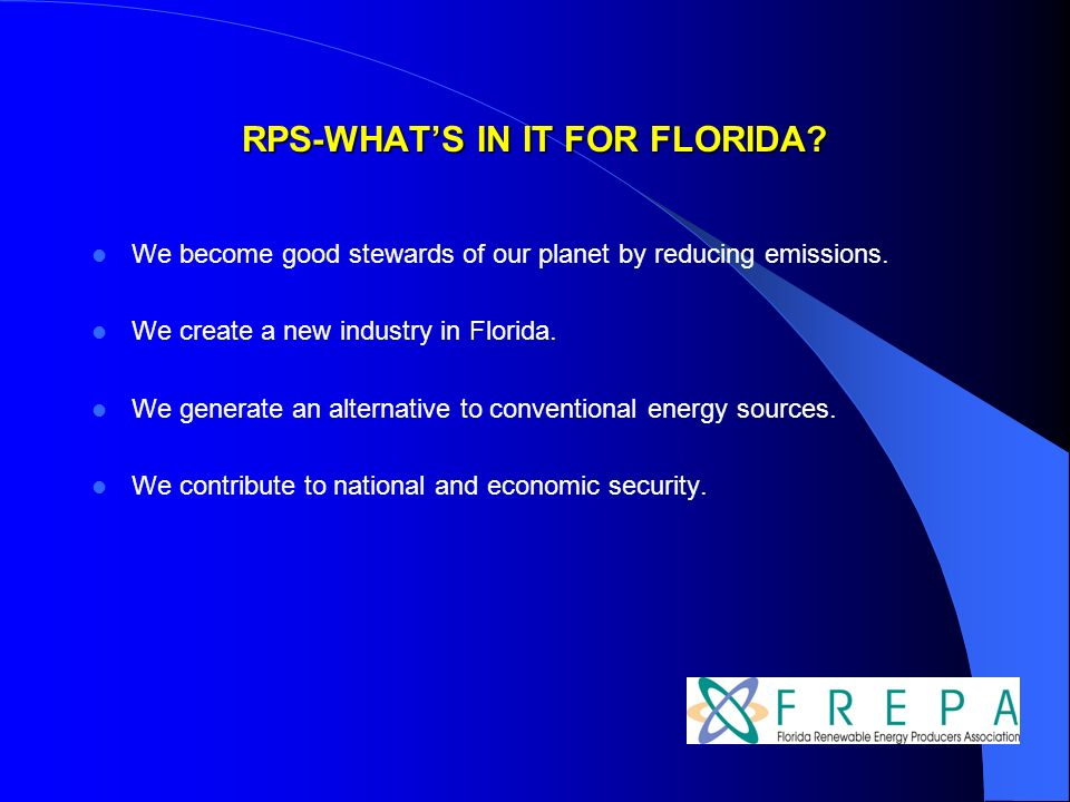 RPS-WHATS IN IT FOR FLORIDA. We become good stewards of our planet by reducing emissions.