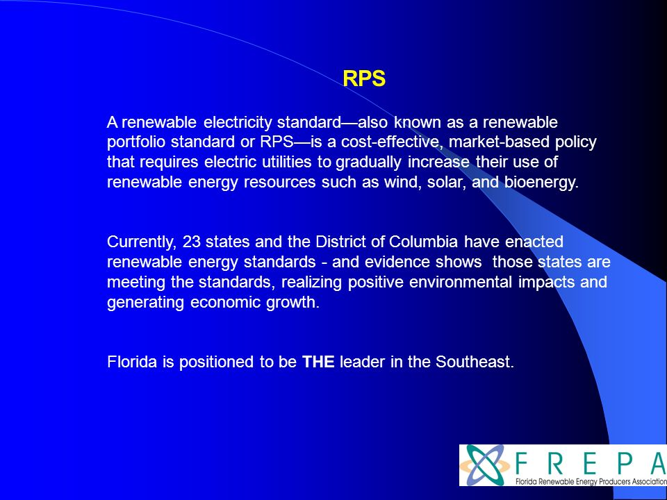 RPS A renewable electricity standardalso known as a renewable portfolio standard or RPSis a cost-effective, market-based policy that requires electric